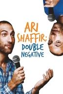Ari Shaffir: Double Negative (Ari Shaffir: Double Negative)