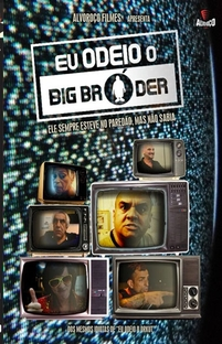 Eu Odeio o Big Bróder - Poster / Capa / Cartaz - Oficial 1