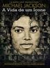 Michael Jackson: A Vida de um Ícone
