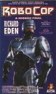 Robocop - A Missão Final (Robocop: The Future of Law Enforcement)