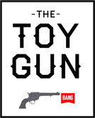 The Toy Gun (The Toy Gun)