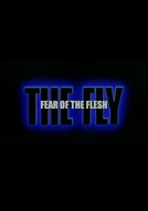 Fear of the Flesh: The Making of 'The Fly' (Fear of the Flesh: The Making of 'The Fly')