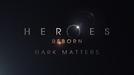 Heroes Reborn: Dark Matters (Heroes Reborn: Dark Matters)