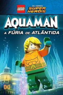 LEGO DC Comics Super Heróis - Aquaman: A Fúria de Atlântida - Poster / Capa / Cartaz - Oficial 1
