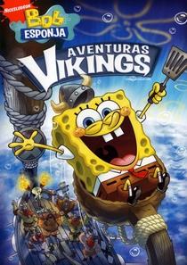 Bob Esponja – Aventuras Vikings - Poster / Capa / Cartaz - Oficial 1