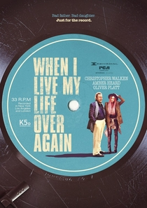 When I Live My Life Over Again - Poster / Capa / Cartaz - Oficial 1