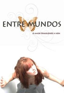 Entre Mundos - Poster / Capa / Cartaz - Oficial 1