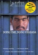 Tempo de Espera, Tempo de Vipassana (Doing Time, Doing Vipassana - Meditation in Indians Prisons)