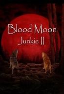 Blood Moon Junkie (Blood Moon Junkie)