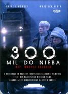 300 Milhas Até o Céu (300 Mil do Nieba)