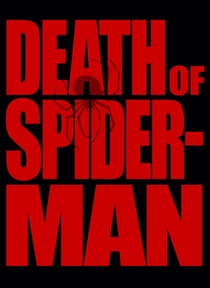 The Death of Spider-Man Motion Comic Fan Film - Poster / Capa / Cartaz - Oficial 1