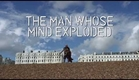 The Man Whose Mind Exploded - A film by Toby Amies. Documentary Trailer