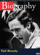 Biography Channel: Ted Bundy
