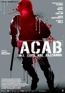 A.C.A.B.: All Cops Are Bastards - Poster / Capa / Cartaz - Oficial 1