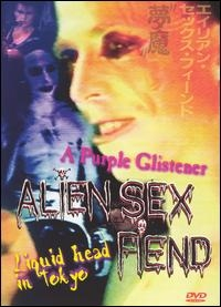 Alien Sex Fiend: A Purple Glistener/Liquid Head in Tokyo - Poster / Capa / Cartaz - Oficial 1