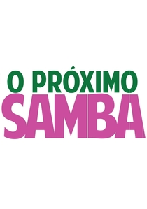 O Próximo Samba - Poster / Capa / Cartaz - Oficial 1