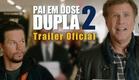 Pai Em Dose Dupla 2 | Trailer Oficial #2 | LEG | Paramount Pictures Brasil