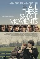 All These Small Moments (All These Small Moments)
