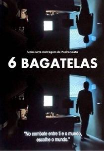 6 Bagatelas - Poster / Capa / Cartaz - Oficial 1