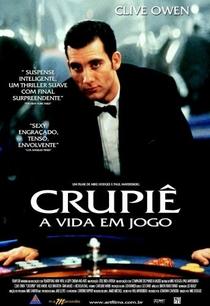 Crupiê - A Vida em Jogo - Poster / Capa / Cartaz - Oficial 2
