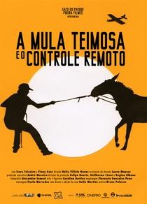 A Mula Teimosa e o Controle Remoto - Poster / Capa / Cartaz - Oficial 1