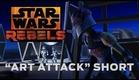 """Star Wars Rebels: """"Art Attack"""" Short"""