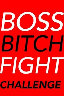 Boss Bitch Fight Challenge - Poster / Capa / Cartaz - Oficial 1