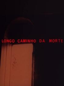 Longo Caminho da Morte - Poster / Capa / Cartaz - Oficial 3