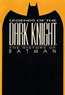Legends of Dark Knight - The History of Batman (Legends of Dark Knight - The History of Batman)