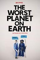 The Worst Planet on Earth (The Worst Planet on Earth)