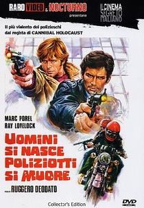 Uomini Si Nasce, Poliziotti Si Muore - Poster / Capa / Cartaz - Oficial 1