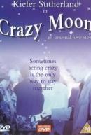 A Lua por Testemunha (Crazy Moon)