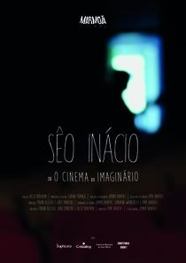 Sêo Inácio (ou O Cinema do Imaginário) - Poster / Capa / Cartaz - Oficial 1