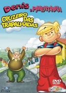 Dennis, o Pimentinha - Cruzeiro das Trapalhadas (Dennis the Menace in Cruise Control)