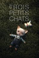 Três Gatos (Trois Petits Chats)