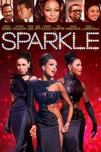 Sparkle: O Brilho de uma Estrela - Poster / Capa / Cartaz - Oficial 1