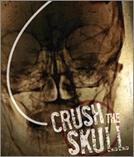 Crush the Skull  (Crush the Skull )