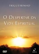 Trigueirinho - O Despertar da Vida Espiritual  (Trigueirinho - O Despertar da Vida Espiritual )