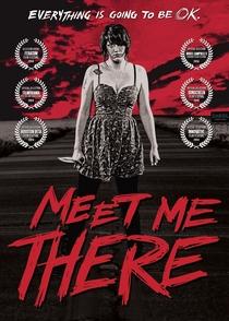 Meet Me There - Poster / Capa / Cartaz - Oficial 5
