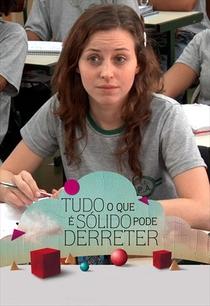 Tudo o que é Sólido Pode Derreter (1ª Temporada) - Poster / Capa / Cartaz - Oficial 3