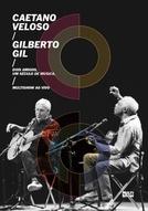 Dois Amigos, Um Século de Música (Caetano Veloso & Gilberto Gil - Multishow ao Vivo)