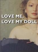 Love Me, Love My Doll (Love Me, Love My Doll)