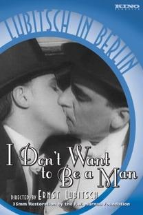 Não Quero Ser Um Homem - Poster / Capa / Cartaz - Oficial 2