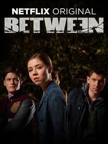 Between (1ª Temporada) - Poster / Capa / Cartaz - Oficial 1