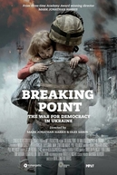 Breaking Point: The War for Democracy in Ukraine (Breaking Point: The War for Democracy in Ukraine)