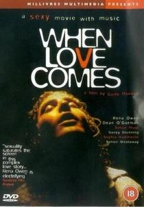 When Love Comes - Poster / Capa / Cartaz - Oficial 1