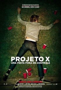 Projeto X - Uma Festa Fora de Controle - Poster / Capa / Cartaz - Oficial 1