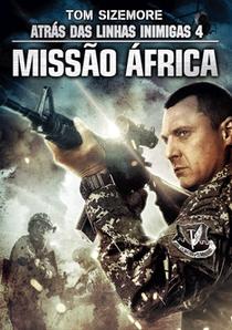 Atrás das Linhas Inimigas 4: Missão África - Poster / Capa / Cartaz - Oficial 1