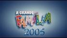 A Grande Família 2005 'Ah Meu Pai'