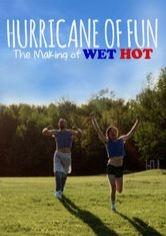 Hurricane of Fun: The Making of Wet Hot - Poster / Capa / Cartaz - Oficial 2